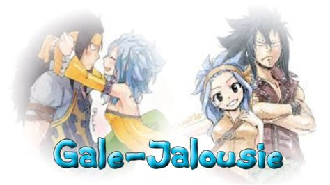 Fairy Tail Fanfiction Gale : Jalousie 1 - YouTube
