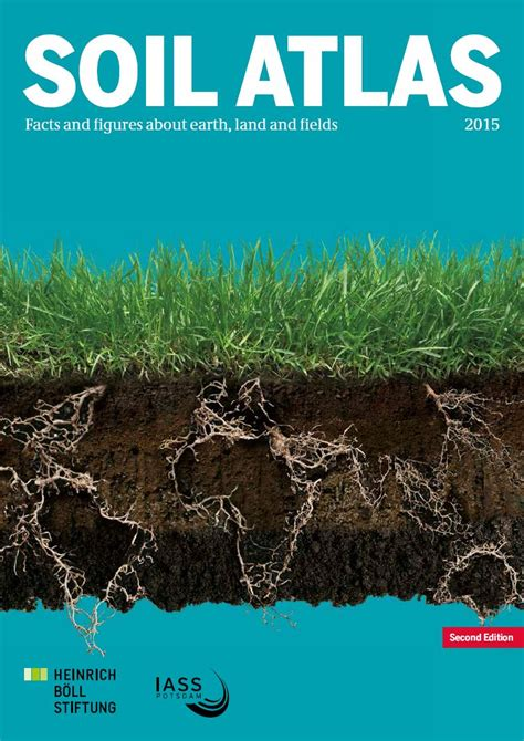 Soil Atlas: Facts and figures about earth, land and fields