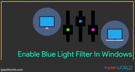 How to Enable Blue Light Filter in Windows - Protect your Eyes
